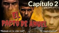 El pacto de Anuel (capítulo 2) | historias Creepypastas
