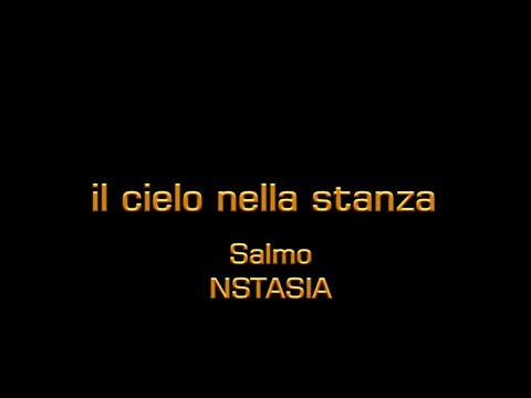 Il cielo nella stanza salmo nstasia testo italiano lyrics for Testo il cielo nella stanza