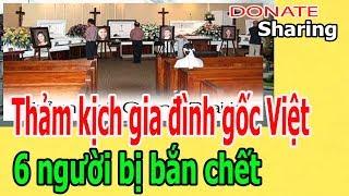 Th.ả.m k.ị.ch gi.a đ.ì.nh g.ố.c Việt 6 ng.ư.ờ.i b.ị b.ắ.n ch.ế.t  - Donate Sharing