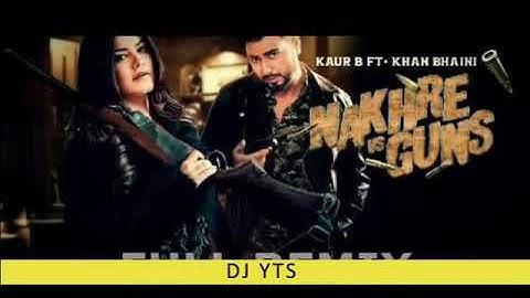 nakhre vs gun dhol mix  kaur b khan bhaini feat lahoria parduction1 original