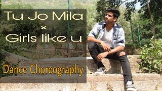 Tu jo Mila Vs Girls Like U | maroon 5 | Dance Choreography | Heart Breaker's Dance Academy