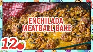 How To Make: Enchilada Meatball Bake