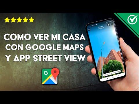 Cómo ver mi casa Desde Google Maps con la App Street View en Android o iPhone