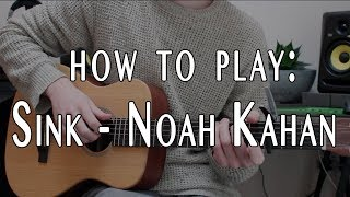 How to play Sink by Noah Kahan (tutorial with tab & lyrics)