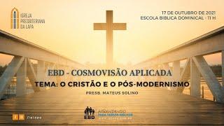 EBD -  Classe de cosmovisão aplicada - O cristão e o pós-modernismo