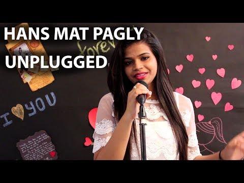 Has Mat Pagle|Toilet Ek Prem Katha |Female Unplugged Cover|Akshay Kumar,Sonu Nigam, Shreya Ghoshal