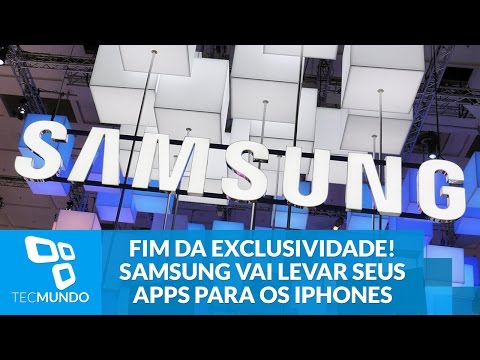 Fim Da Exclusividade? Samsung Pode Levar Seus Apps Para Os IPhones