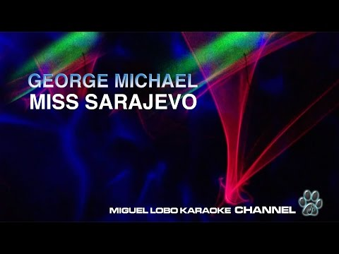 GEORGE MICHAEL - MISS SARAJEVO - Karaoke Channel Miguel Lobo