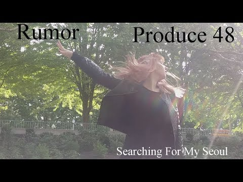 (PRODUCE 48) RUMOR DANCE COVER I SEARCHING FOR MY SEOUL