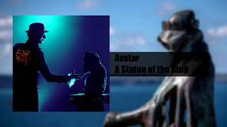 Avatar - A Statue of the King (HQ)