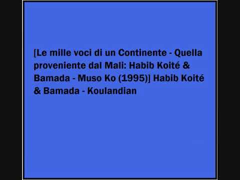 Habib Koité & Bamada - Koulandian