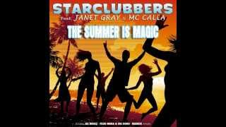 StarClubbers Feat. Janet Gray & Mc Calla - The Summer Is Magic (Da Brozz Rmx)