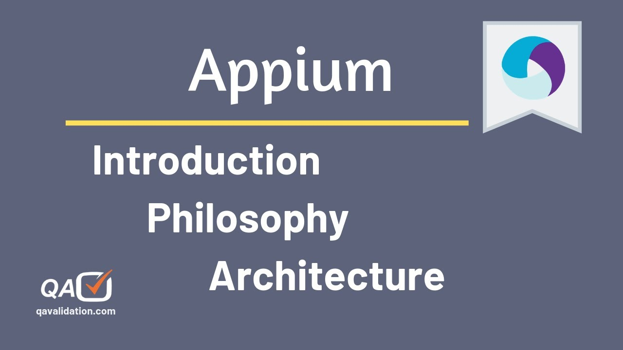 Appium philosophy and it's architecture - qavalidation