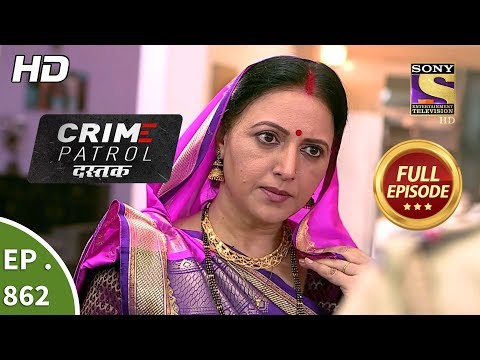 Crime Patrol Dastak – Ep 862 – Full Episode – 12th September, 2018