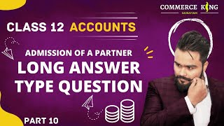 ? Admission of a partner | How to attempt complete question | Class 12 accounts | video 26