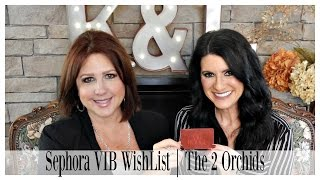 Sephora VIB Sale Wishlist | The 2 Orchids