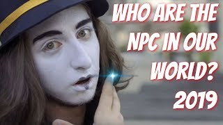 Who Are The NPC In Our World? Non Player Characters Explained Via Simulation Theory (2019)