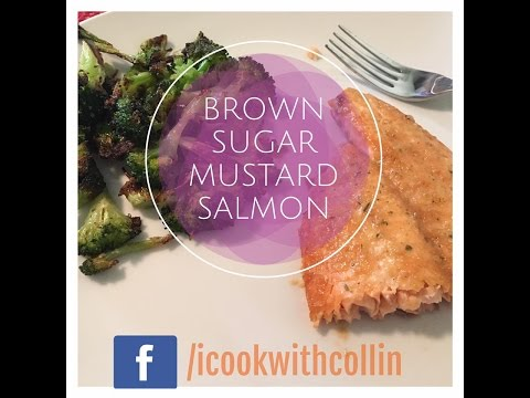 Cooking With Collin - Brown Sugar Dijon Salmon