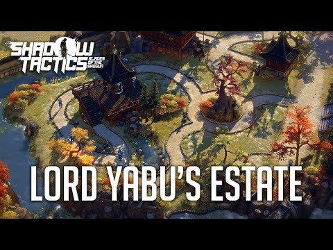 Shadow Tactics: Blades of the Shogun (Hardcore) - Mission 5: Lord Yabu's Estate