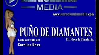 Karaokanta - Carolina Ross - Puño de diamantes - ( Demo )