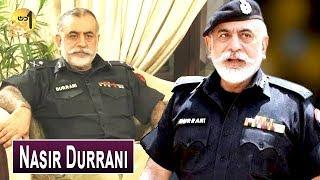 Nasir Durrani | Pakistani Police Officer | Sohail Warraich | Aik Din Geo Kay Sath