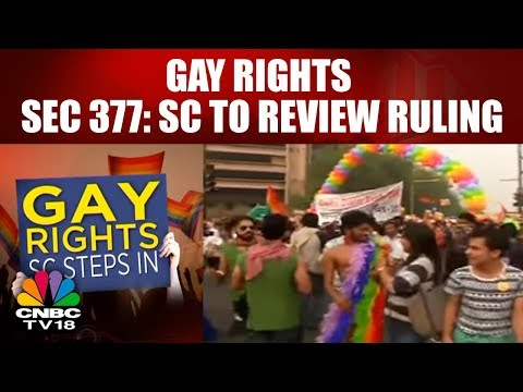 Gay Rights || SEC 377: SC To Review Ruling || Homosexuality Debate || CNBC TV18