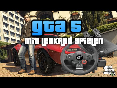 gta 5 mit lenkrad spielen hd deutsch wie spiele ich. Black Bedroom Furniture Sets. Home Design Ideas