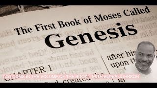 Lo I Come In The Volume Of The Book – With Elder M. Johnson (Genesis) Part XII