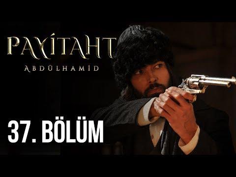 """""""Payitaht"""" Abdülhamid 37.Bölüm (HD)"""