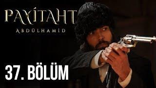 \Payitaht\ Abdülhamid 37.Bölüm (HD)