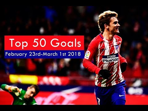 Global Goals - Top 50 Goals of the Week // February 23rd-March 1st 2018