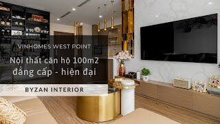 Hiện đại - Sang trọng với căn hộ chung cư cao cấp 100m2 Vinhomes West Point | Byzan Interior