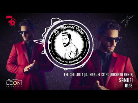Samuel - Felices Los 4 (Dj Manuel Citro Bachata Remix)