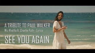 [FMV] || Wiz Khalifa - See You Again ft. Charlie Puth [Lyrics Video] Furious 7 Soundtrack