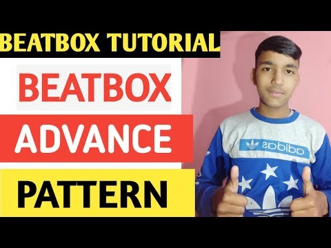 How to beatbox-Advance beatbox patternl|beatbox patterns in hindi|