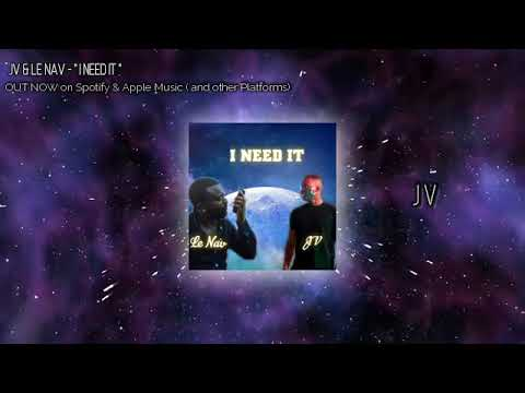 DOWNLOAD JV & Le NAV – I Need It (Official Audio) Mp3