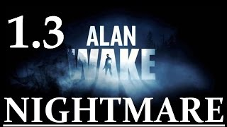 "Alan Wake (PC) | Nightmare Difficulty Guide | Episode 1.3 ""Nightmare: Waking up to a Nightmare"""