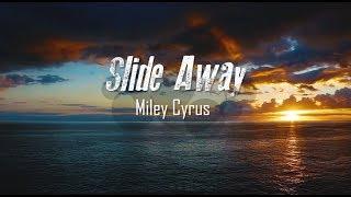 Slide Away - Miley Cyrus [Lyrics]
