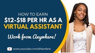 Get Paid $12-$18 Per Hour as a Virtual Assistant - Work from Anywhere!