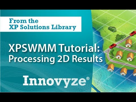 XPSWMM Tutorial: Processing 2D Results