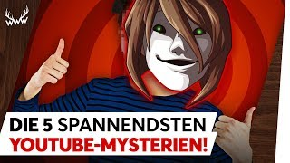 Die 5 SPANNENDSTEN YouTube-Mysterien! | TOP 5