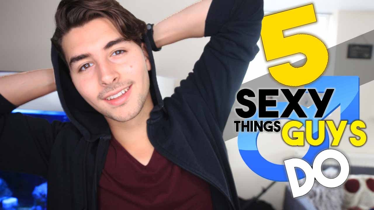 Sexy Things Guys Do - YouTube