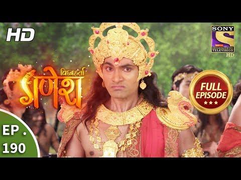 Vighnaharta Ganesh - Ep 190 - Full Episode - 15th May, 2018