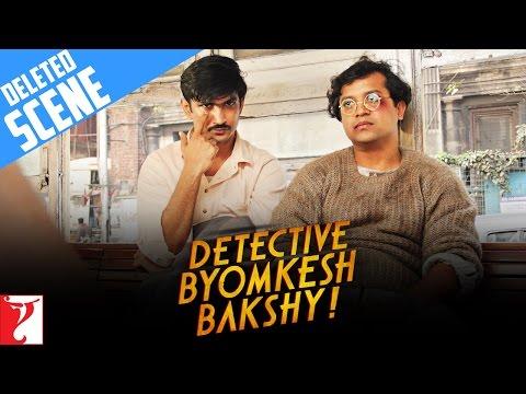 Deleted Scene:1 | Detective Byomkesh Bakshy | Sushant Singh Rajput