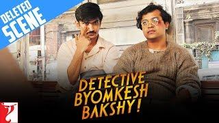Deleted Scene 1 - Detective Byomkesh Bakshy