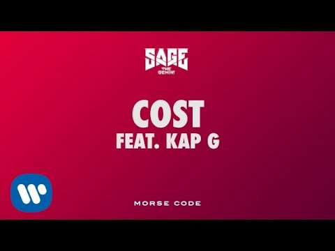 Sage The Gemini - Cost feat. Kap G [Official Audio]