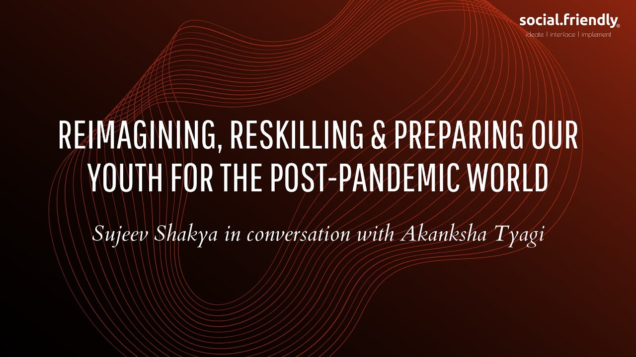 Reimagining, Reskilling & Preparing Our Youth for a Post-Pandemic World