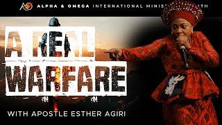 A Real Warfare | Apostle Esther Agiri