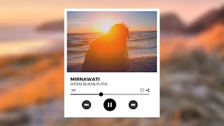 Mirnawati - Hitam Bukan Putih (Official Music Video)