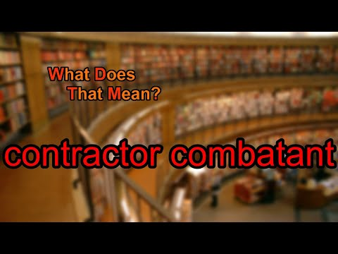 What does contractor combatant mean?